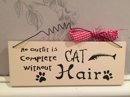 No Outfit Is Complete Without Cat Hair  ~ Pet Cream Wooden Hanging Sign